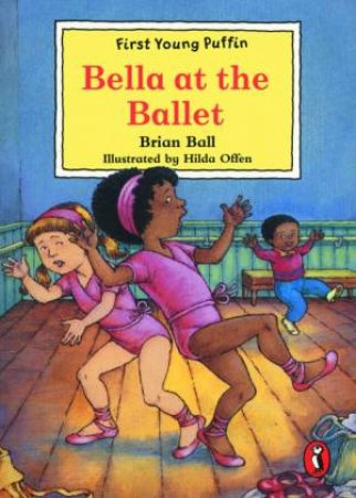 First Young Puffin: Bella At the Ballet by Brian Ball