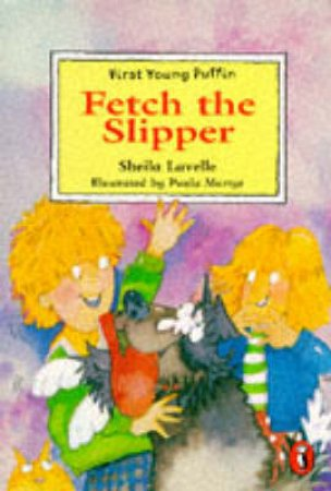 First Young Puffin: Fetch The Slipper by Sheila Lavelle