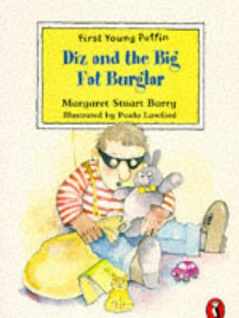 First Young Puffin: Diz And The Big Fat Burglar by Margaret Stuart Barry