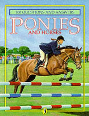 100 Questions & Answers: Ponies & Horses by Various