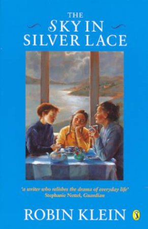 The Sky in Silver Lace by Robin Klein