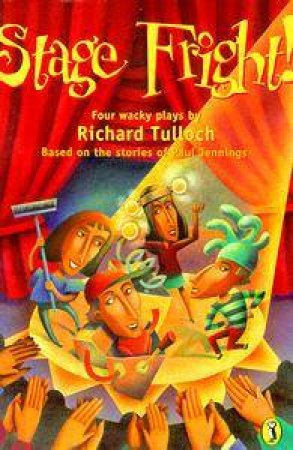 Stage Fright! - Playscript by Richard Tulloch