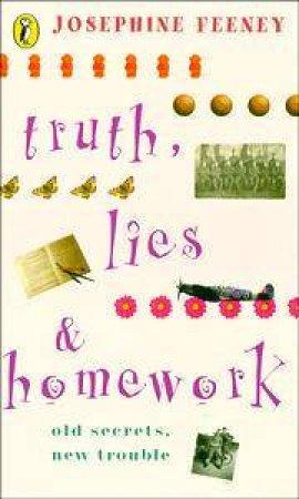 Truth, Lies & Homework by Josephine Feeney