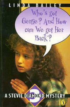 Who's Got Gertie?  And How Can We Get Her Back? by Linda Bailey