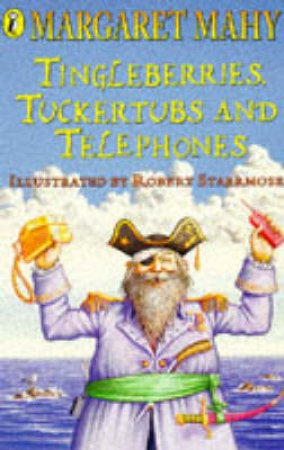Tingleberries, Tuckertubs & Telephones by Margaret Mahy