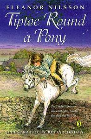 Tiptoe Round a Pony by Eleanor Nilsson
