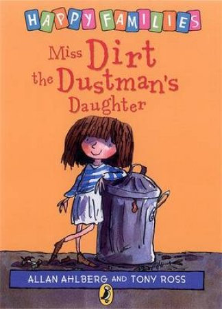 Happy Families: Miss Dirt The Dustman's Daughter by Allan Ahlberg
