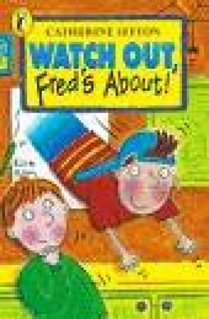 Puffin Read Alone: Watch Out, Fred's About! by Catherine Sefton