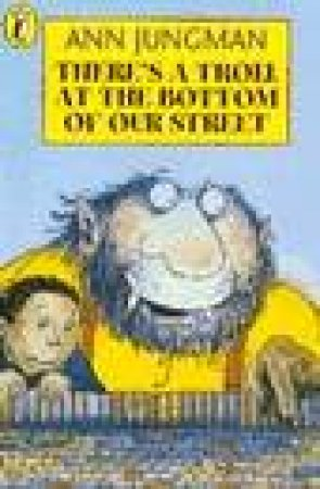 Puffin Read Alone: There's a Troll At the Bottom of Our Street by Ann Jungman