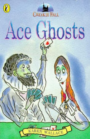 Creakie Hall: Ace Ghosts by Karen Wallace