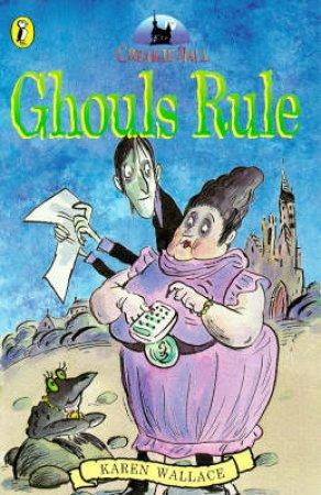 Creakie Hall: Ghouls Rule by Karen Wallace