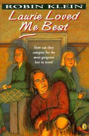 Laurie Loved Me Best by Robin Klein