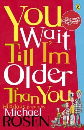 Wait Till I'm Older Than You by Michael Rosen