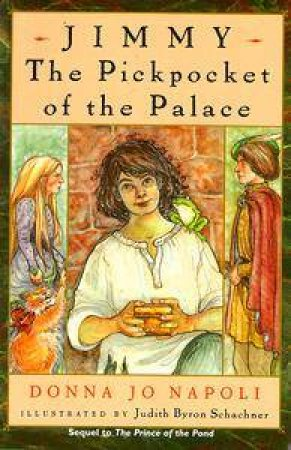 Jimmy: The Pickpocket Of The Palace by Donna Jo Napoli
