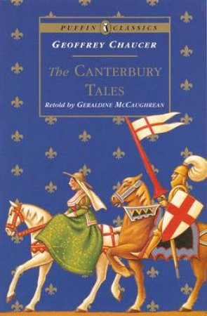 Puffin Classics: The Canterbury Tales by Geraldine McCaughrean