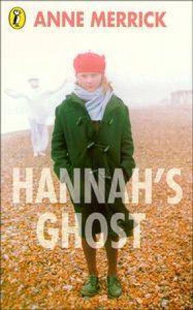Hannah's Ghost by Anne Merrick
