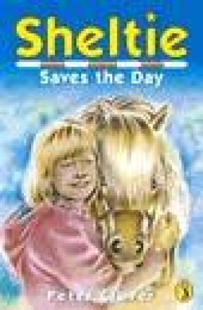 Sheltie Saves the Day by Peter Clover