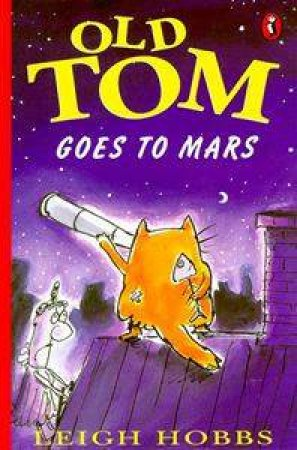 Young Puffin Storybook: Old Tom Goes To Mars by Leigh Hobbs