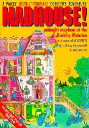 Danny Dangerfield: Madhouse! by Bambi Smyth