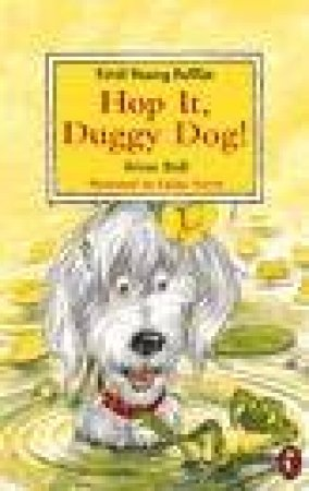 First Young Puffin: Hop It, Duggy Dog! by Brian Ball