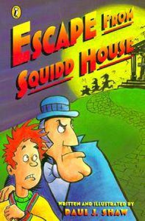 Escape From Squidd House by Paul Shaw