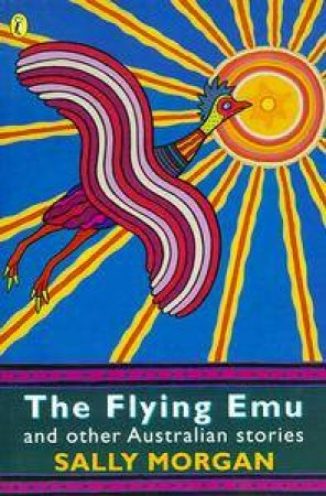 The Flying Emu & Other Australian Stories by Sally Morgan