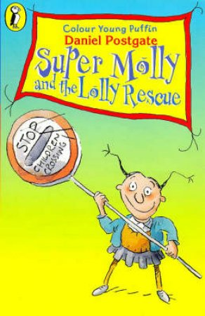Puffin Read Alone: Super Molly And The Lolly Rescue by Daniel Postgate