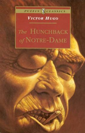 Puffin Classics: The Hunchback Of Notre-Dame by Victor Hugo