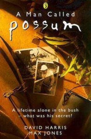 A Man Called Possum by Max Jones