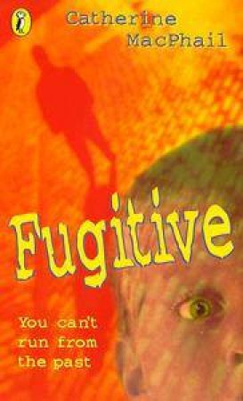 Fugitive by Catherine MacPhail
