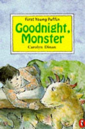 Goodnight, Monster by Carolyn Dinan