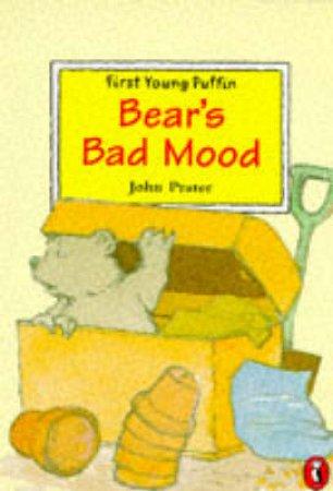 Bear's Bad Mood by John Prater
