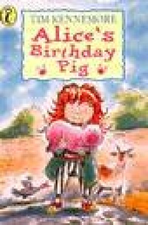 Young Puffin Storybook: Alice's Birthday Pig by Tim Kennemore