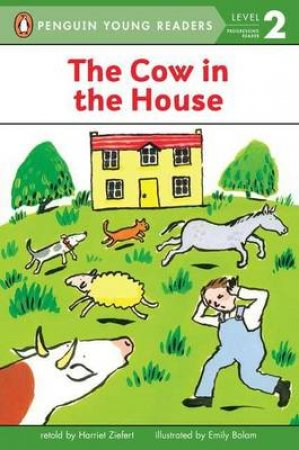 The Cow In The House by Harriet Ziefert