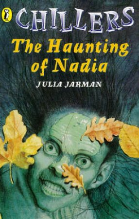 Chillers: The Haunting Of Nadia by Julia Jarman