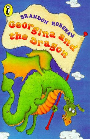 Young Puffin Storybook: Georgina And The Dragon by Brandon Robshaw