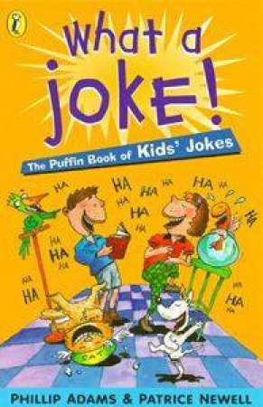 What A Joke!: The Puffin Book of Kids' Jokes by Phillip Adams