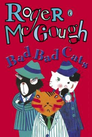Bad, Bad Cats by Roger McGough
