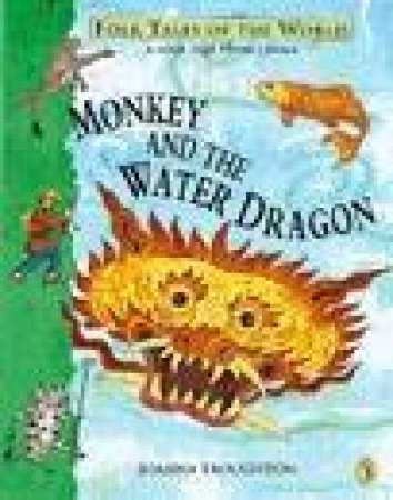 Monkey And The Water Dragon by Joanna Troughton