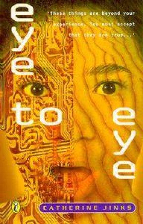 Eye To Eye by Catherine Jinks