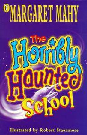 The Horribly Haunted School by Margaret Mahy