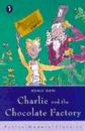 Puffin Modern Classics: Charlie And The Chocolate Factory by Roald Dahl