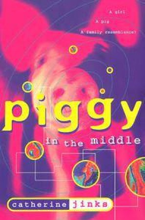 Piggy In The Middle by Catherine Jinks