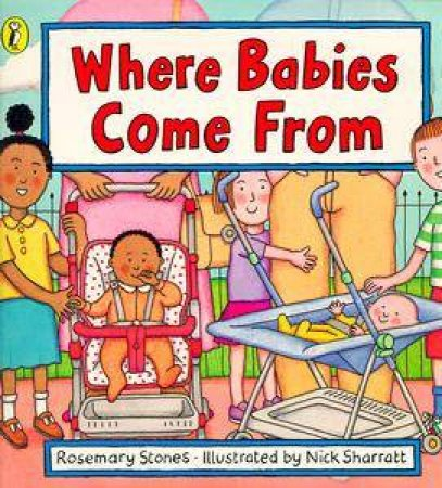 Where Babies Come from by Rosemary Stones