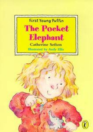 First Young Puffin: The Pocket Elephant by Catherine Sefton