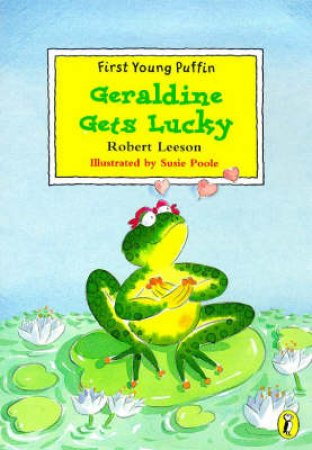 First Young Puffin: Geraldine Gets Lucky by Robert Leeson