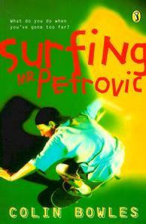 Surfing Mr Petrovic by Colin Bowles