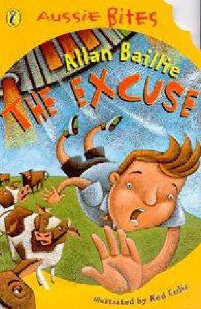 Aussie Bites: The Excuse by Allan Baillie