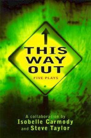 This Way Out: Five Plays  by Isobelle Carmody