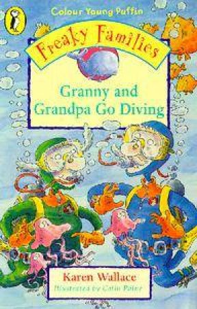 Colour Young Puffin: Freaky Families: Granny And Grandpa Go Diving by Karen Wallace